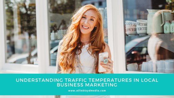 Understanding Traffic Temperatures in Local Business Marketing