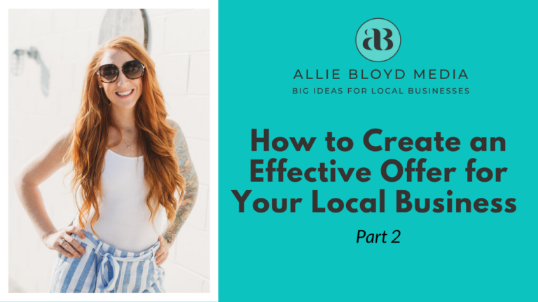 How To Create An Effective Offer For Your Local Business Part 2
